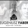Nie żyje Eugeniusz Faber